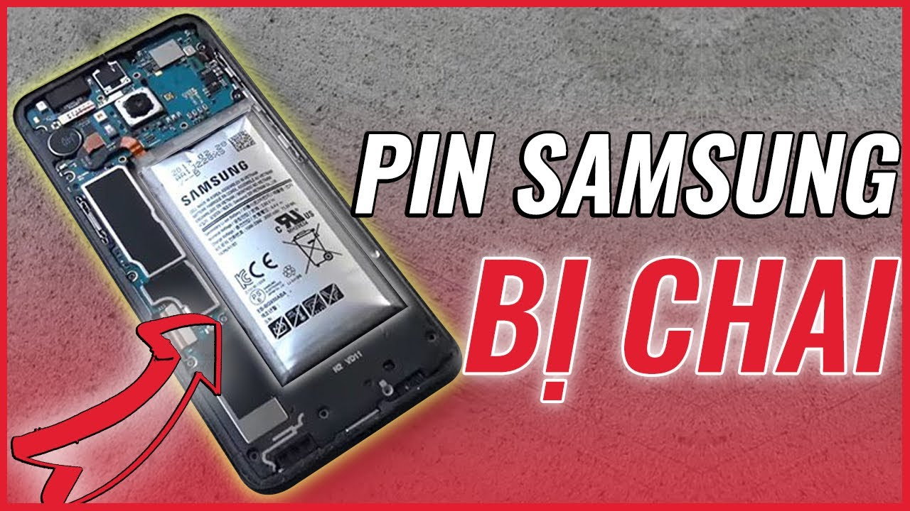 Nhận biết Pin Samsung bị chai bằng mắt thường
