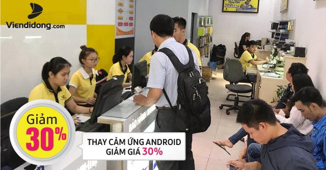 thay-cam-ung-android-giam-30-viendidong