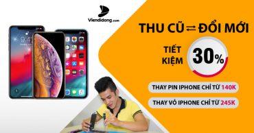 Thu cũ đổi mới pin iPhone và vỏ iPhone, giảm giá ngay 30%