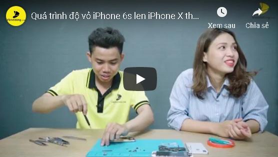 Clip độ vỏ iPhone 6S lên iPhone X tại Viện Di Động