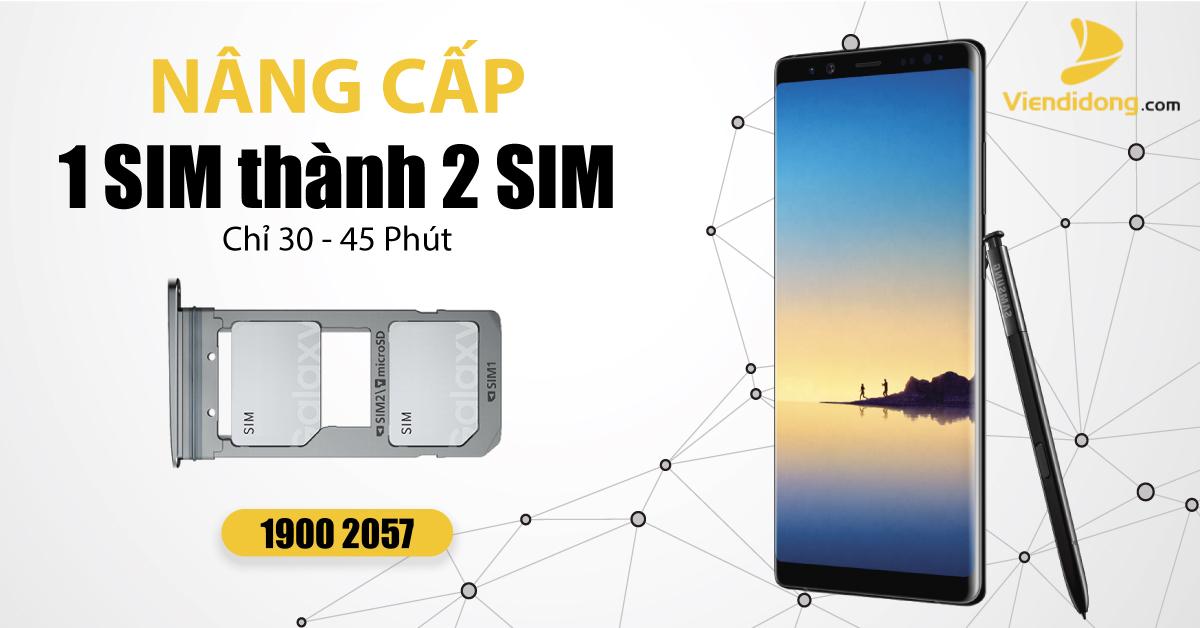 Độ 2 sim Note 8, 9 và S9, S9 Plus