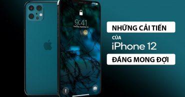 iPhone 12 dần lộ diện với nhiều sự nâng cấp siêu hấp dẫn