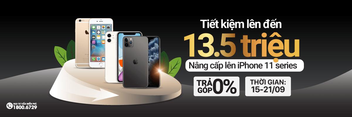 Nâng cấp lên iPhone 11 tiết kiệm đến 13,5 triệu
