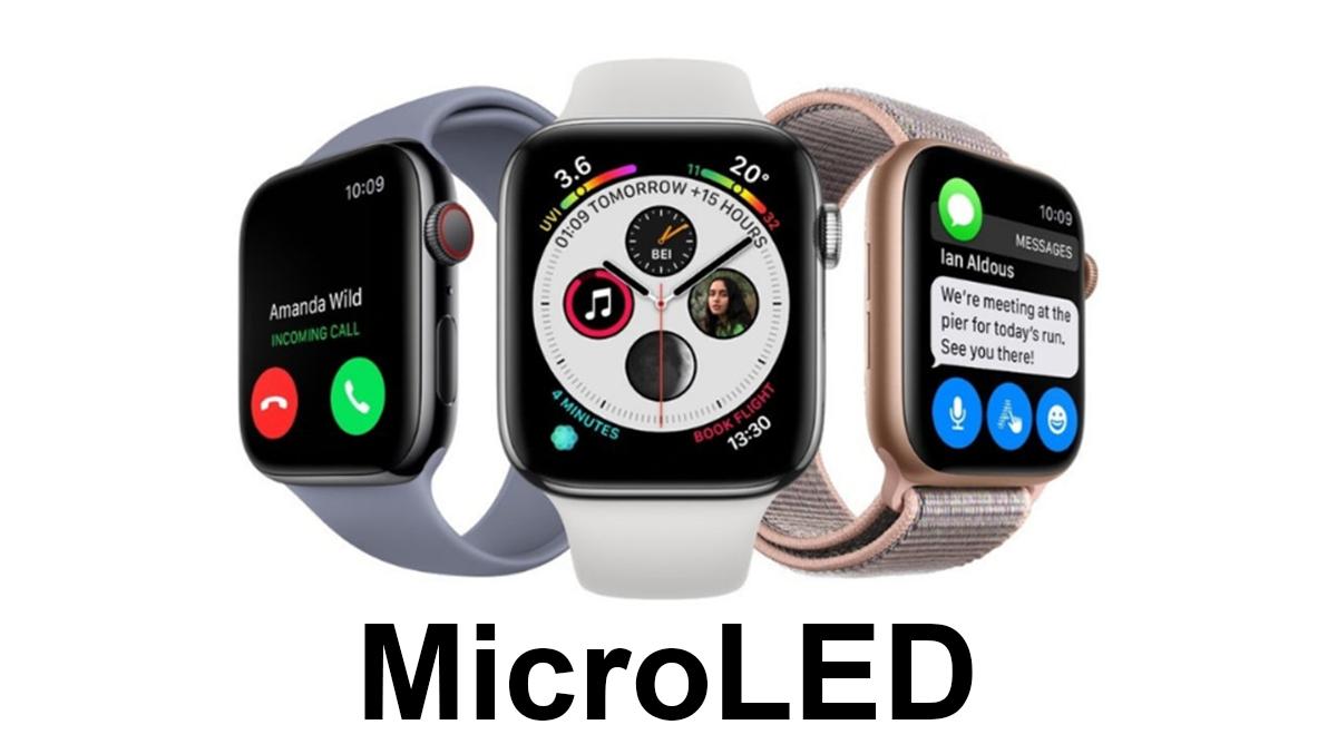 Apple Watch trong tương lai sẽ sử dụng màn hình MicroLED