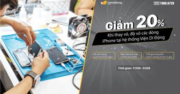 Ưu đãi tháng 8, GIẢM ĐẾN 20% khi THAY VỎ – ĐỘ VỎ iPhone tại Viện Di Động