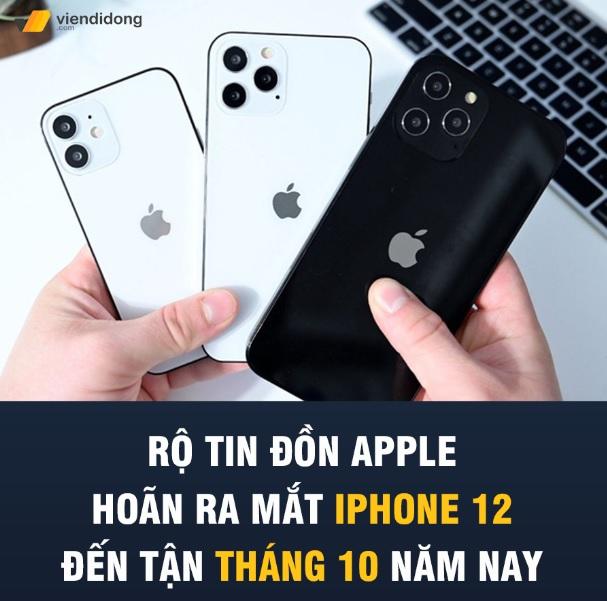 Tin đồn hoãn ra mắt iphone 12