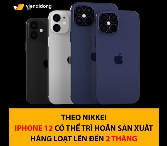 tin đồn iPhone 12 trì hoãn sản xuất 2 tháng