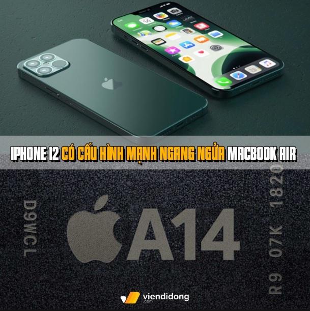 Tin đồn iphone 12 mạnh ngang macbook air