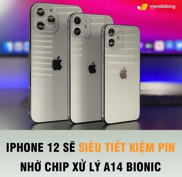Tin đồn iphone 12 siêu tiết kiệm pin nhờ chip A14 Bionic