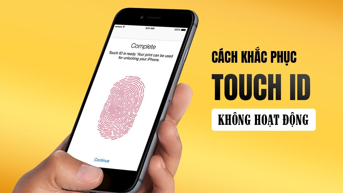 Touch ID trên iPhone không hoạt động, cách khắc phục là gì?
