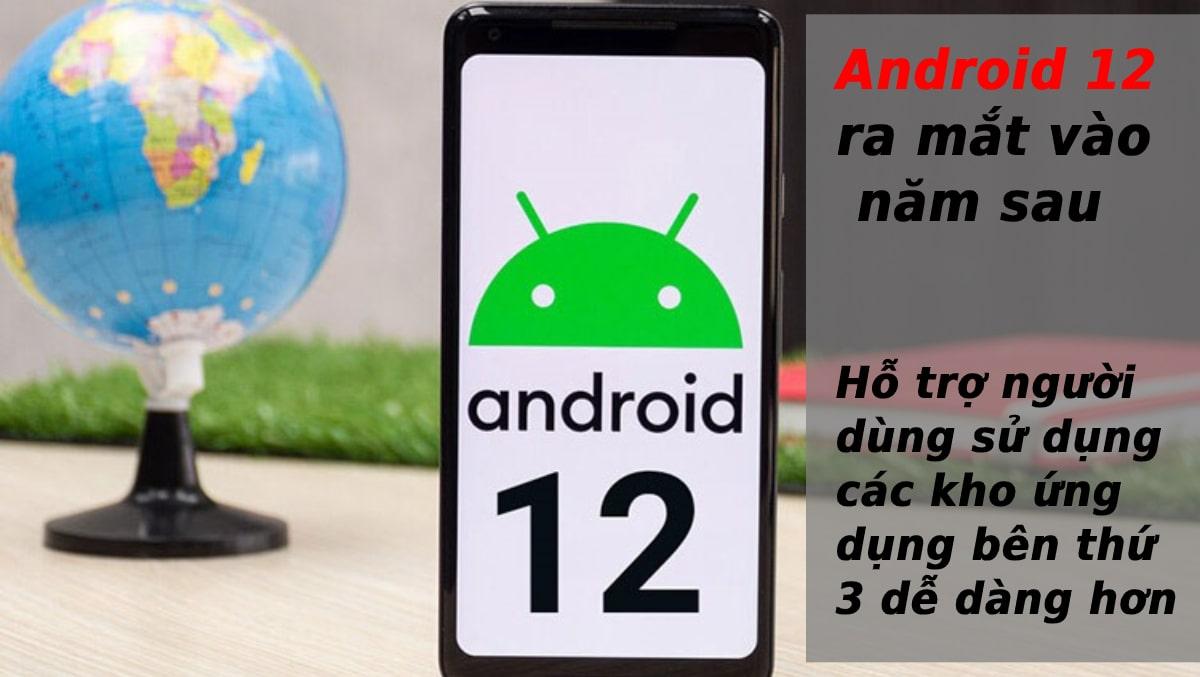 Android 12 sẽ giúp người dùng sử dụng các kho ứng dụng bên thứ 3 dễ dàng hơn