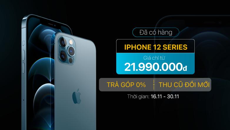 Đã có hàng iPhone 12 series
