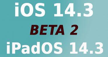 Apple tiếp tục phát hành bản cập nhật iOS 14.3 và iPadOS 14.3 beta 2, trải nghiệm ngay cho nóng!